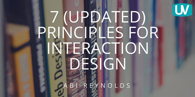 7 Updated Principles For Interaction Design